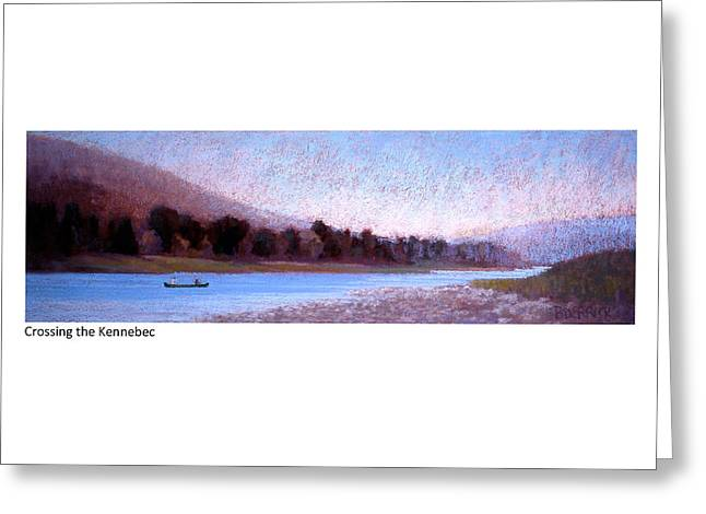 Maine Landscape Pastels Greeting Cards - Crossing the Kennebec Greeting Card by Betsy Derrick