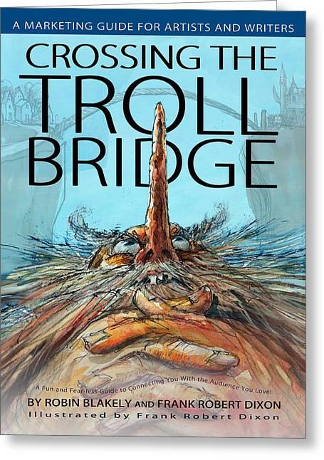 Crossing The Troll Bridge Greeting Card by Frank Robert Dixon