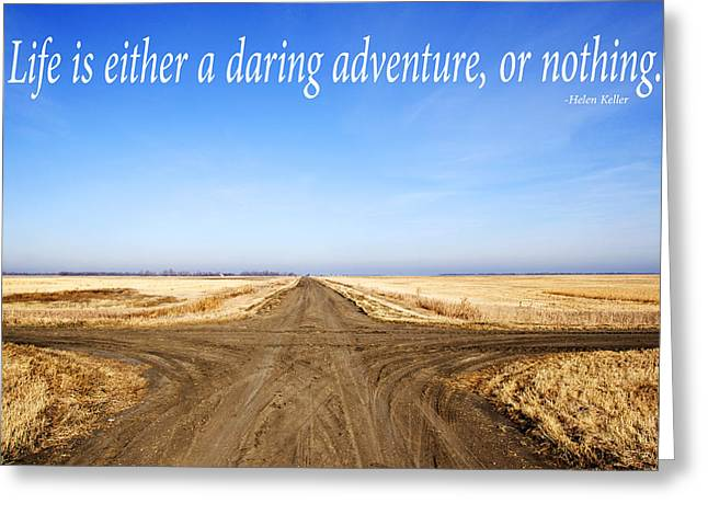 Moral Greeting Cards - Crossroads on Dirt Prairie with Inspirational Text Greeting Card by Donald  Erickson