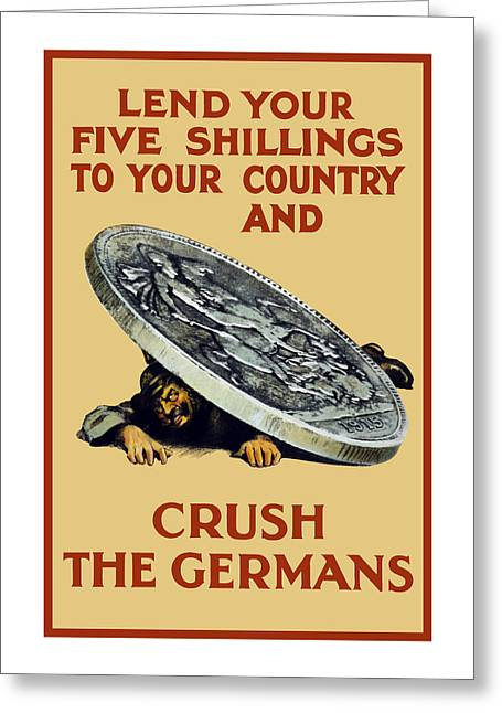 Ww1 Greeting Cards - Crush The Germans - WW1 Greeting Card by War Is Hell Store