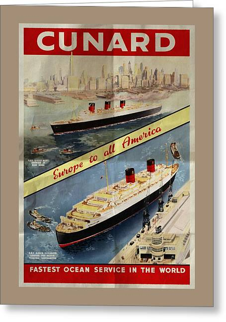 Cunard - Europe To All America - Vintage Poster Folded Greeting Card by Vintage Advertising Posters