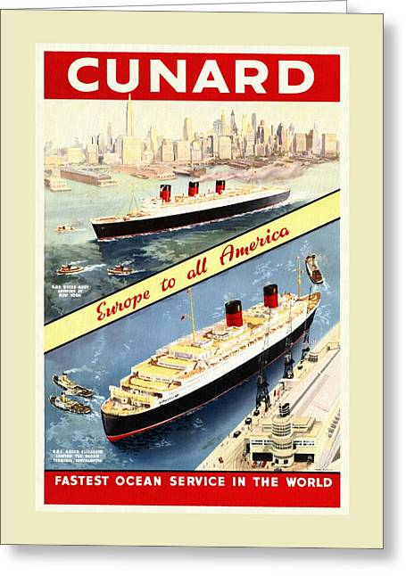 Cunard - Europe To All America - Vintage Poster Restored Greeting Card by Vintage Advertising Posters