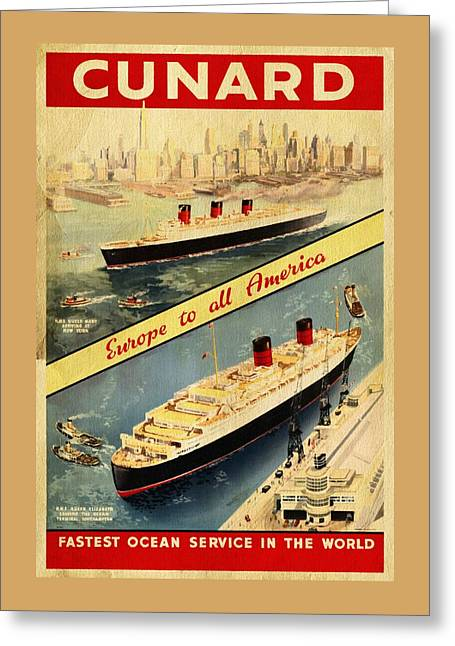 Cunard - Europe To All America - Vintage Poster Vintagelized Greeting Card by Vintage Advertising Posters