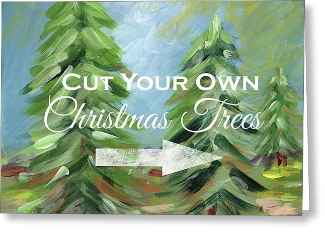 Cut Your Own Tree- Art By Linda Woods Greeting Card by Linda Woods