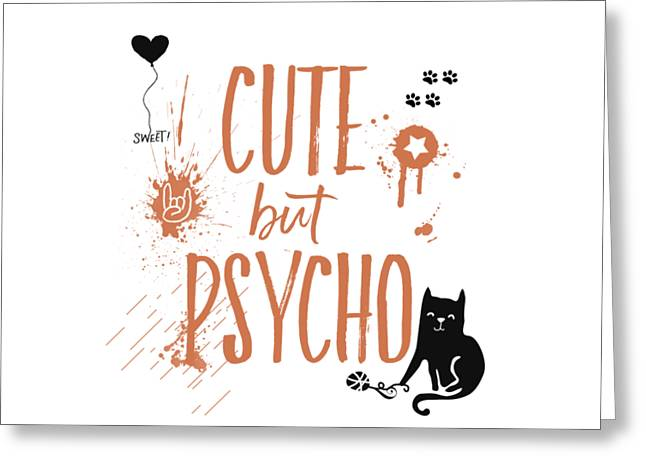 Cute But Psycho Cat Greeting Card by Melanie Viola