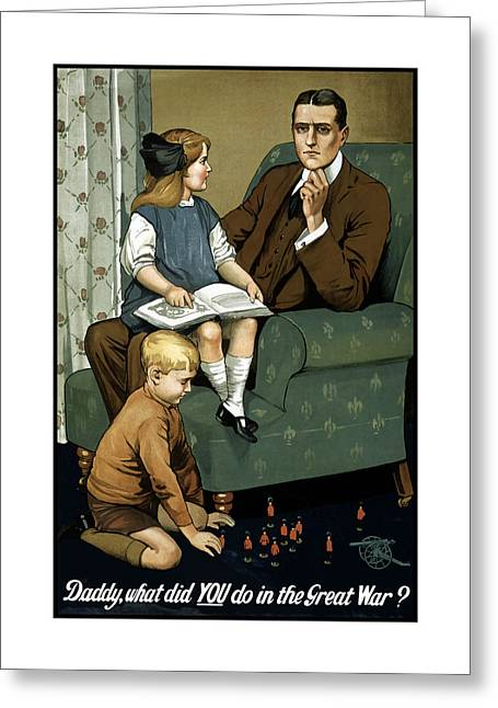 Ww1 Greeting Cards - Daddy What Did You Do In The Great War Greeting Card by War Is Hell Store