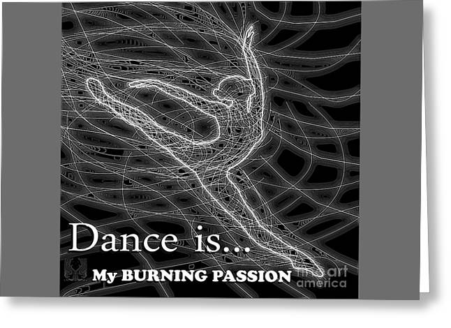 Ballet Dancers Drawings Greeting Cards - Dance is My burning passion Greeting Card by Dale Crum