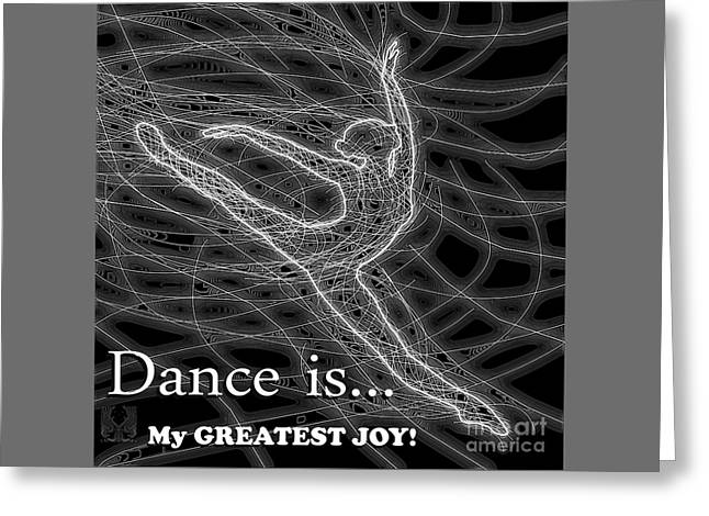 Ballet Dancers Drawings Greeting Cards - Dance Is My Greatest Joy Greeting Card by Dale Crum
