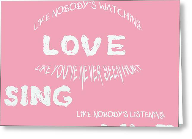 Dance Like Nobody's Watching Greeting Card by Nomad Art And  Design