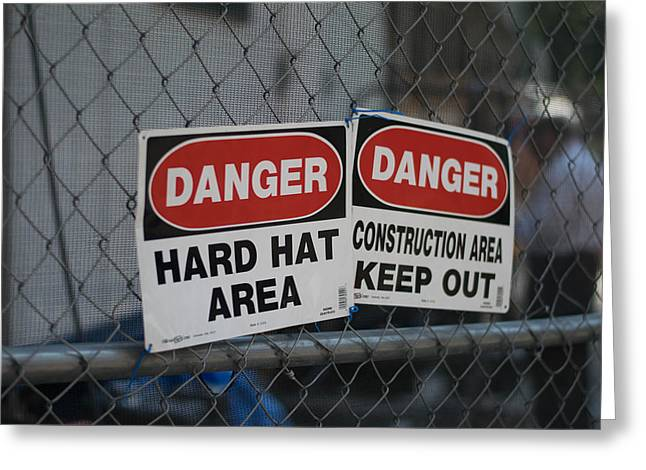 Hard Hat Area Greeting Cards - Danger Greeting Card by Sam Walker