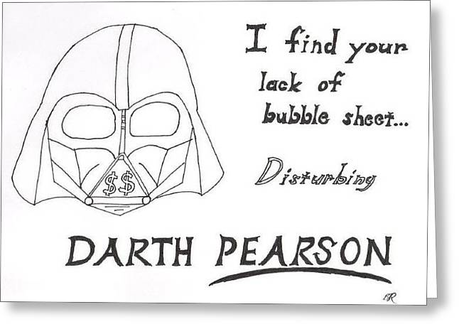Reform Drawings Greeting Cards - Darth Pearson Greeting Card by David S Reynolds