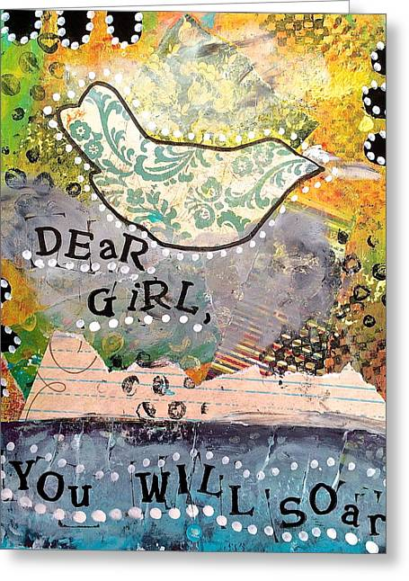 Empowerment Greeting Cards - Dear Girl You Will Soar Greeting Card by Kathy Donner Parara