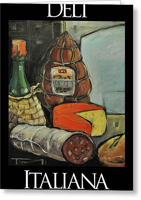 Deli Italiana Meat And Cheese Greeting Card by Tim Nyberg