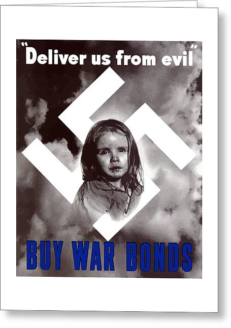 Political Propaganda Greeting Cards - Deliver Us From Evil Greeting Card by War Is Hell Store