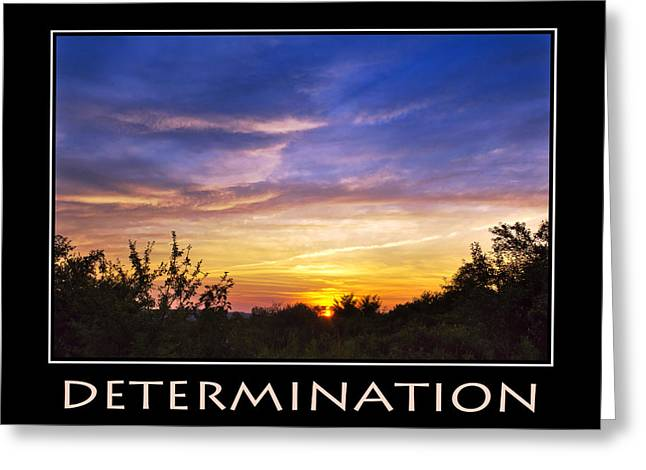 Incentive Digital Greeting Cards - Determination Inspirational Motivational Poster Art Greeting Card by Christina Rollo