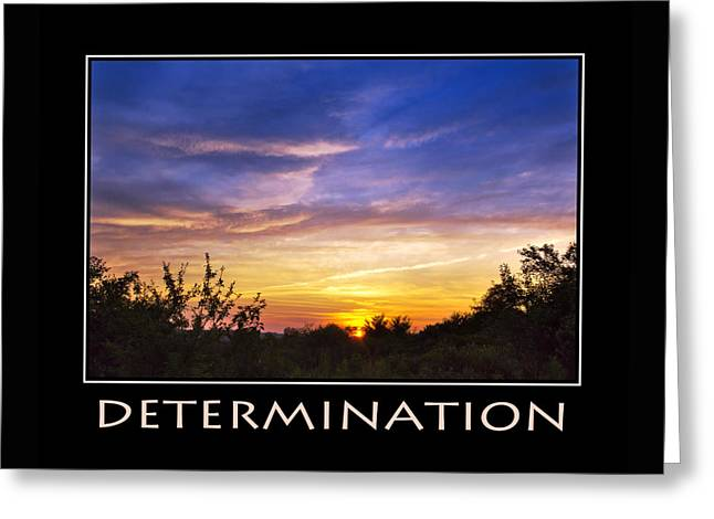 Sunset Framed Prints Digital Greeting Cards - Determination Inspirational Motivational Poster Art Greeting Card by Christina Rollo