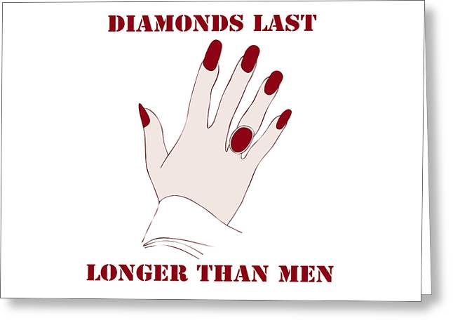 Jewelery Greeting Cards - Diamonds Last Longer Than Men Greeting Card by Frank Tschakert