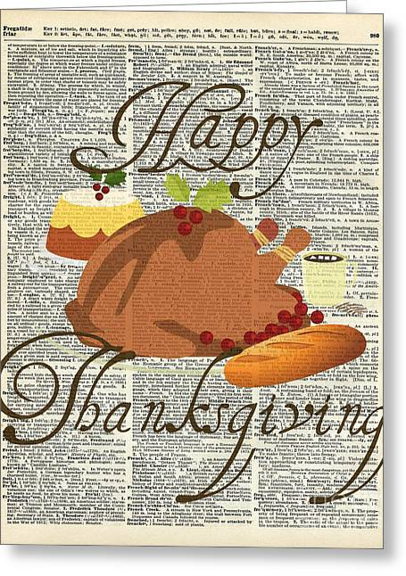 Thanks Giving Greeting Cards - Dictionary Art - Thanksgiving Turkey Greeting Card by Jacob Kuch
