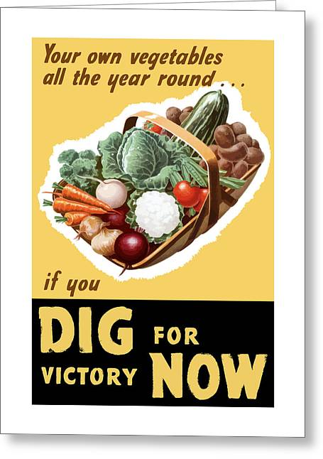 Victory Greeting Cards - Dig For Victory Now Greeting Card by War Is Hell Store