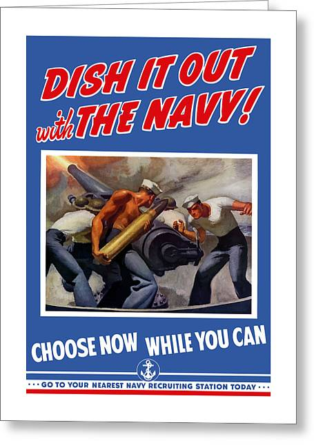 Recruiting Greeting Cards - Dish It Out With The Navy Greeting Card by War Is Hell Store