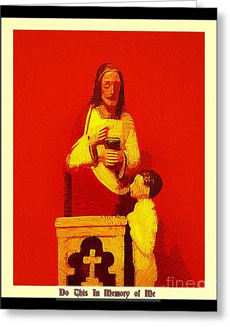 Christ Child Greeting Cards - Do this in memory of Me Greeting Card by John Malone
