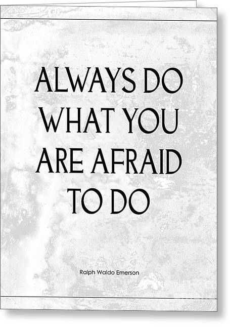 Waldo Greeting Cards - Do What You Are Afraid To Do Quote Greeting Card by Kate McKenna