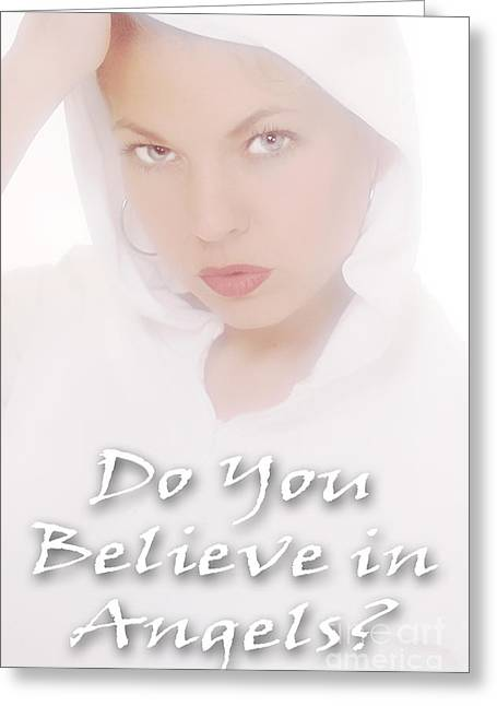 Clayton Greeting Cards - Do You Believe In Angels Greeting Card by Clayton Bruster