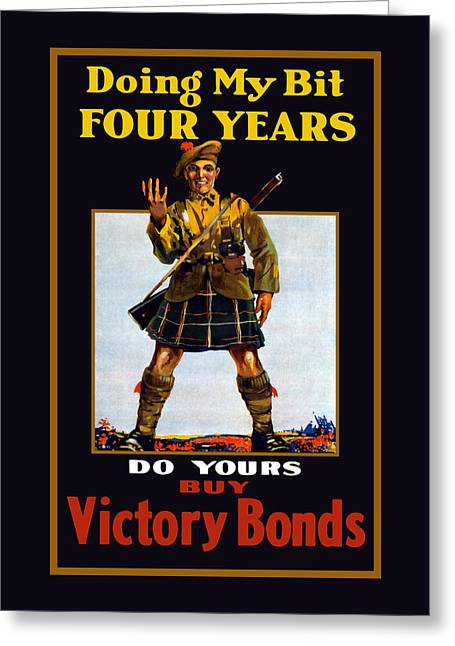 Ww1 Greeting Cards - Doing My Bit Four Years - Buy Victory Bonds Greeting Card by War Is Hell Store