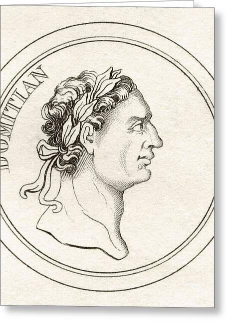 Domitian Greeting Cards - Domitian Titus Flavius Domitianus 51ad Greeting Card by Ken Welsh