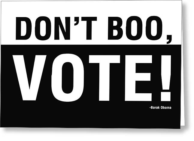 Don't Boo Vote- Art By Linda Woods Greeting Card by Linda Woods