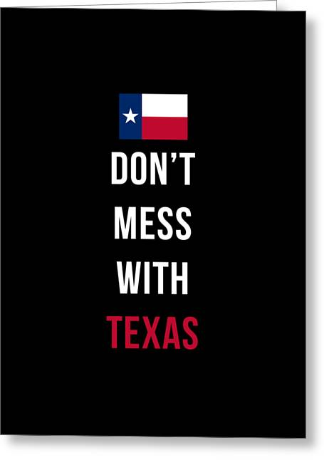 Don't Mess With Texas Tee Black Greeting Card by Edward Fielding
