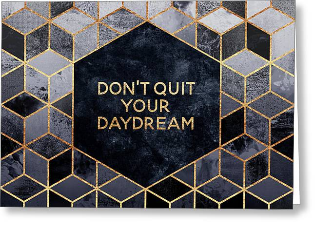 Don't Quit Your Daydream Greeting Card by Elisabeth Fredriksson