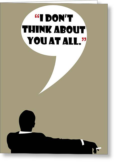 Don't Think About - Mad Men Poster Don Draper Quote Greeting Card by Beautify My Walls