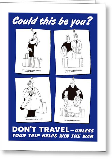 Don't Travel Unless It Helps Win The War Greeting Card by War Is Hell Store