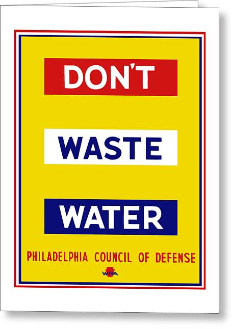 Wasted Greeting Cards - Dont Waste Water - WPA Greeting Card by War Is Hell Store