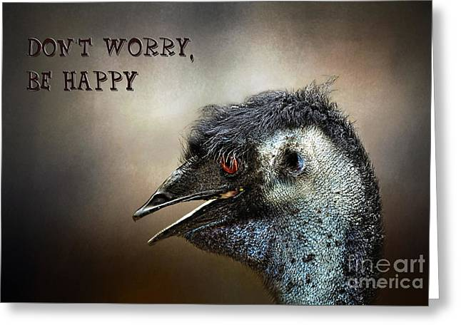 Emu Greeting Cards - Dont Worry  Be Happy Greeting Card by Kaye Menner