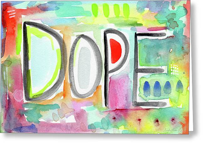 Dope- Art By Linda Woods Greeting Card by Linda Woods