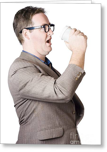 Dork Man Consuming Hot Drink In Haste. Coffee Rush Greeting Card by Jorgo Photography - Wall Art Gallery