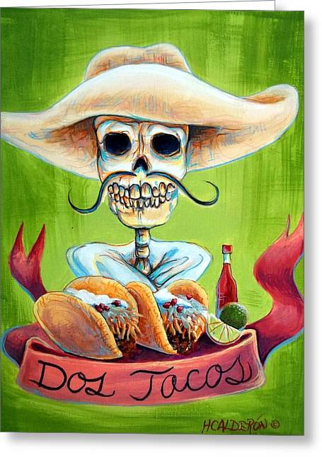 Muertos Greeting Cards - Dos Tacos Greeting Card by Heather Calderon