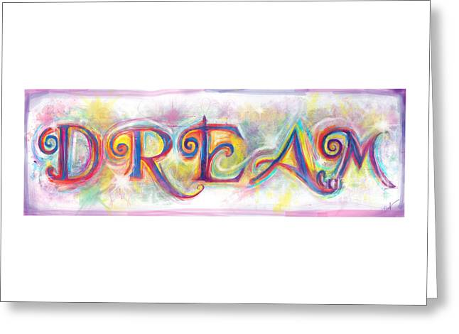 Affirmation Greeting Cards - Dream Greeting Card by Julianne Black