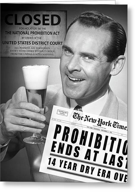 Drink Beer - Prohibition's Over Greeting Card by Daniel Hagerman