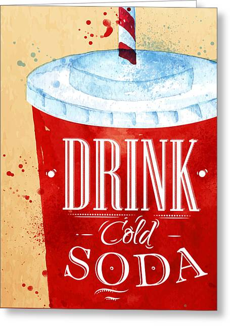 Drink Cold Soda Greeting Card by Aloke Design