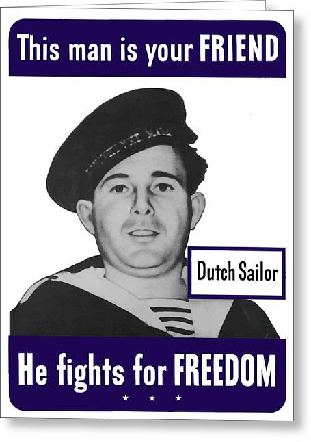 Netherlands Greeting Cards - Dutch Sailor This Man Is Your Friend Greeting Card by War Is Hell Store