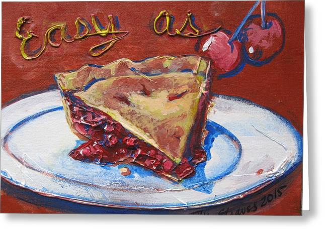 Easy As Pie Greeting Card by Tilly Strauss