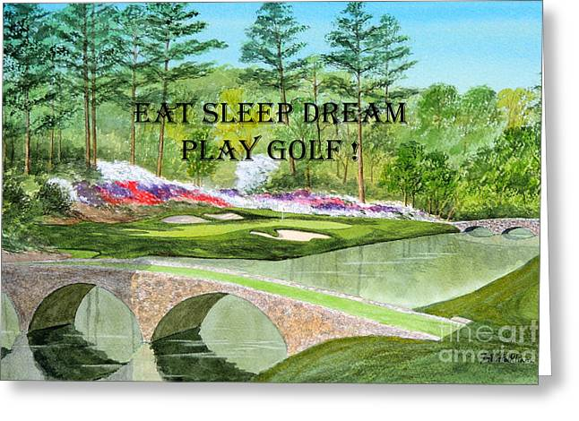 Eat Sleep Dream Play Golf - Augusta National 12th Hole Greeting Card by Bill Holkham