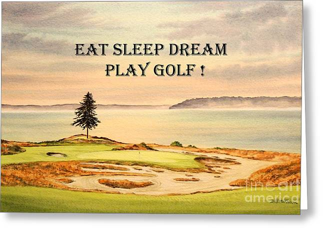 Eat Sleep Dream Play Golf - Chambers Bay Greeting Card by Bill Holkham