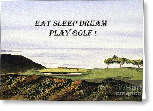 Us Open Greeting Cards - EAT SLEEP DREAM PLAY GOLF - Torrey Pines South Golf Course Greeting Card by Bill Holkham
