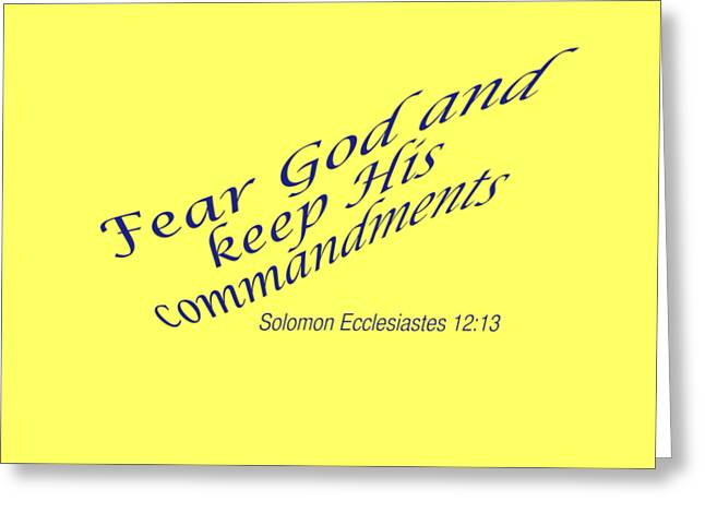 Scripture Cards Greeting Cards - Ecclesiastes 12-13 Fear God Greeting Card by M K  Miller