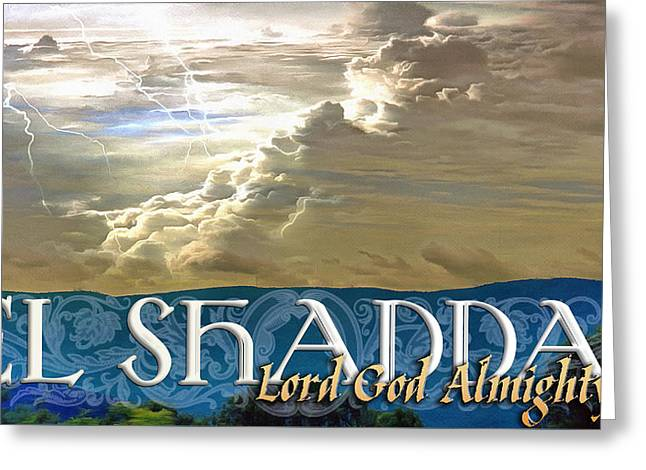 Storm Prints Digital Greeting Cards - El Shaddai Greeting Card by Michelle Greene Wheeler