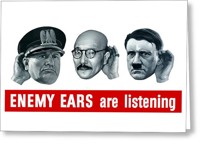 Enemy Ears Are Listening Greeting Card by War Is Hell Store